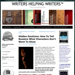 Hidden Emotions: How To Tell Readers What Characters Don't Want To Show - WRITERS HELPING WRITERS™