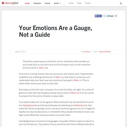 Your Emotions Are a Gauge, Not a Guide