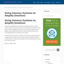 Using Sensory Systems to Amplify Emotions - NLP & Hypnosis Training