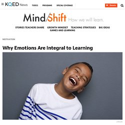 Why Emotions Are Integral to Learning