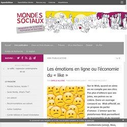 Les émotions en ligne ou l'économie du «like»