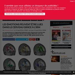 Les émotions peuvent être lues dans le cerveau par IRM - Science-et-vie.com