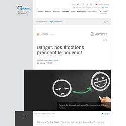 Danger, nos émotions prennent le pouvoir !