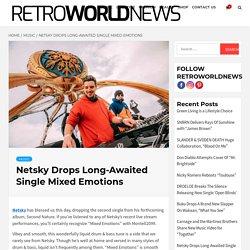 Netsky Drops Long-Awaited Single Mixed Emotions
