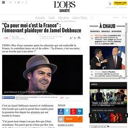 """""""Ça pour moi c'est la France"""" : l'émouvant plaidoyer de Jamel Debbouze"""
