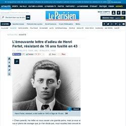 L'émouvante lettre d'adieu de Henri Fertet, résistant de 16 ans fusillé en 43