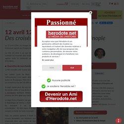 12 avril 1204 - Des croisés s'emparent de Constantinople - Herodote.net