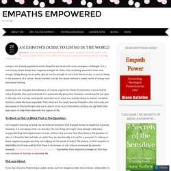 AN EMPATH'S GUIDE TO LIVING IN THE WORLD