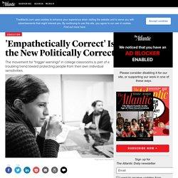 'Empathetically Correct' Is the New Politically Correct - Karen Swallow Prior