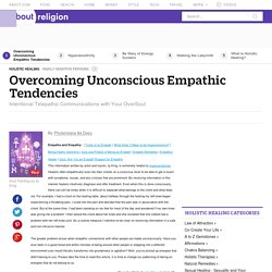 Time to Give Up Being Empathic - Overcoming Empathic Tendencies