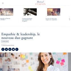 Empathie & leadership, le nouveau duo gagnant