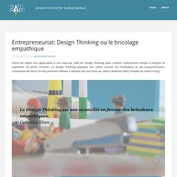 Entrepreneuriat: Design Thinking ou le bricolage empathiqueCreative*Spark