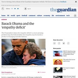Barack Obama and the 'empathy deficit' | Science | The Observer