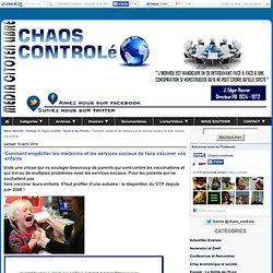 Comment empêcher les médecins et les services sociaux de faire vacciner vos enfants - Média Alternatif - Stratégie du chaos contrôlé