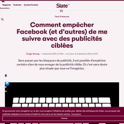 Comment empêcher Facebook (et d'autres) de me suivre avec des publicités ciblées