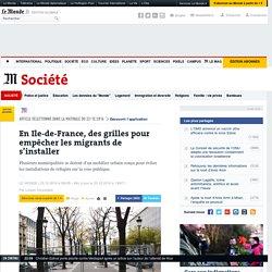 En Ile-de-France, des grilles pour empêcher les migrants de s'installer