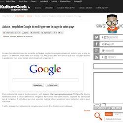 Astuce : empêcher Google de rediriger vers la page de votre pays