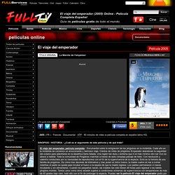 El viaje del emperador (2005) Online - Película Completa Español - FULLTV