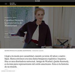 Carolina Herrera, la emperatriz de Manhattan