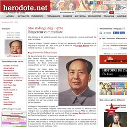 Mao Zedong (1893 - 1976) - Empereur communiste - Herodote.net