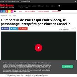 L'Empereur de Paris : qui était Vidocq, le personnage interprété par Vincent Cassel ?