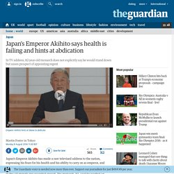 Japan's Emperor Akihito says health is failing and hints at abdication