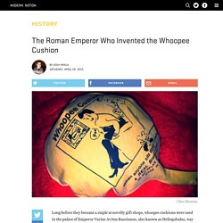 The Roman Emperor Who Invented the Whoopee Cushion - Modern Notion