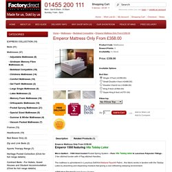 Emperor Mattress Only From £358.00