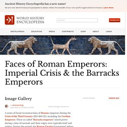 Faces of Roman Emperors: Imperial Crisis & the Barracks Emperors (Image Gallery) p. 4 - World History Encyclopedia