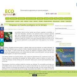 Maceto Huerto: Cómo empezar un huerto ecológico en tu terraza