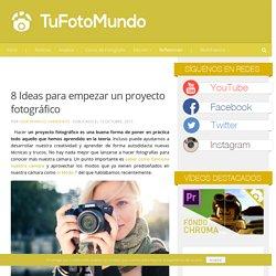 8 Ideas para empezar un proyecto fotográfico
