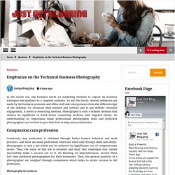 Emphasize on the Technical Business Photography