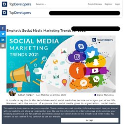 Emphatic Social Media Marketing Trends for 2021