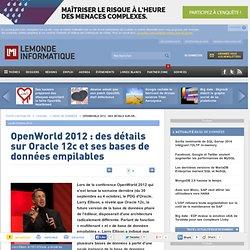 OpenWorld 2012 : des détails sur Oracle 12c et ses bases de données empilables