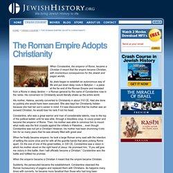 The Roman Empire Adopts Christianity