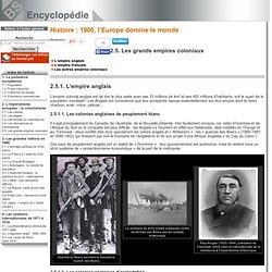 Lempire anglais [Histoire : 1900, lEurope domine le monde->1900: LEurope domine le monde]