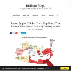Roman Empire GDP Per Capita Map Shows That Romans Were Poorer Than Any Country in 2015