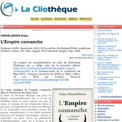 L'Empire comanche (La Cliothèque)