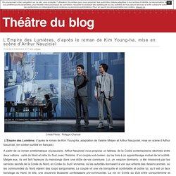 Theatre du blog - L'Empire des Lumières, d'après le roman de Kim Young-ha, mise en scène d'Arthur Nauziciel