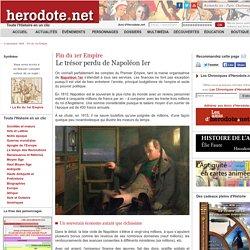 Fin du 1er Empire - Le trésor perdu de Napoléon Ier - Herodote.net