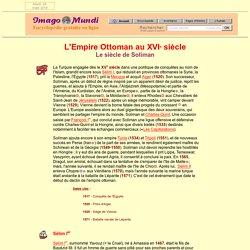L'empire ottoman au XVIe siècle : le siècle de Soliman.