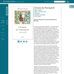 L'Empire des Plantagenêt - Martin AURELL