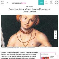 Sous l'empire de Vénus : les nus féminins de Lucas Cranach