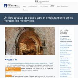 Un libro analiza las claves para el emplazamiento de los monasterios medievales
