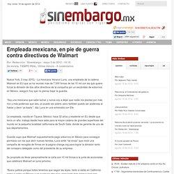 Empleada mexicana, en pie de guerra contra directivos de Walmart