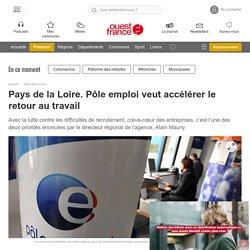 Pays de la Loire. Pôle emploi veut accélérer le retour au travail - La Roche sur Yon.maville.com
