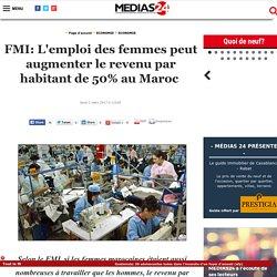 FMI: L'emploi des femmes peut augmenter le revenu par habitant de 50% au Maroc