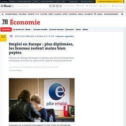 Emploi en Europe: plus diplômées, les femmes restent moins bien payées