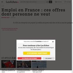 Emploien France: ces offres dont personne ne veut - Les Echos