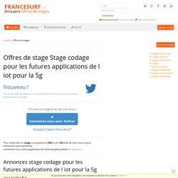 Emploi Stage codage pour les futures applications de l iot pour la 5g